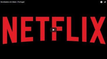 Netflix novidades para Maio em portugal