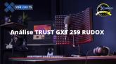 Análise TRUST GXT 259 RUDOX